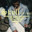 SKULL (IF I DIE)